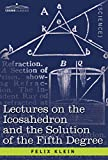 img - for Lectures on the Icosahedron and the Solution of the Fifth Degree (Cosimo Classics. Science) book / textbook / text book