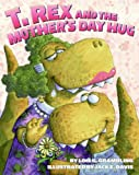 T. Rex and the Mother's Day Hug, Lois G. Grambling, 0060531274