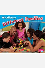 We All Have Different Families (Celebrating Differences) Paperback