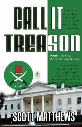 Call It Treason (Adam Drake Series) (Volume 4)