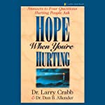 Hope When You're Hurting | Dan Allender (Founder Wounded Heart Ministries),Larry Crabb (Professor Chairman Department of Biblical Counseling Colorado Christian University)