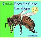 Bees up Close/Las Abejas, Katie Franks, 1404276769