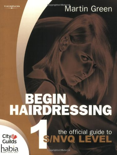 Begin Hairdressing - The Official Guide to Level 1 Martin Green