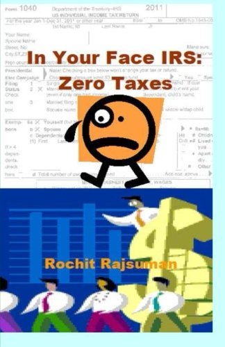 Download In Your Face IRS: Zero Taxes (Volume 1) PDF