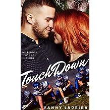 TouchDown (Solteiros Futebol Clube Livro 9)
