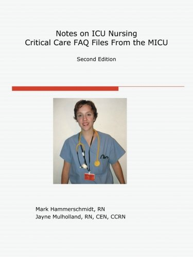 Notes on ICU Nursing: FAQ Files from the MICU: Second Edition