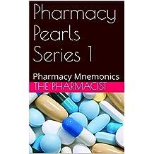 Pharmacy Pearls Series 1: Pharmacy Mnemonics