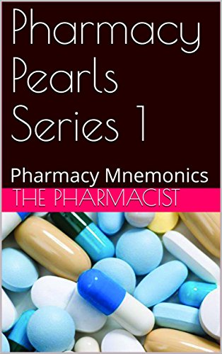 Pharmacy Pearls Series 1: Pharmacy Mnemonics