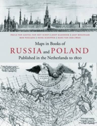 Maps In Books On Russia And Poland Published In The Netherlands To 1800 (Utrecht Studies In The History Of Cartography / Utrechtse Hi)