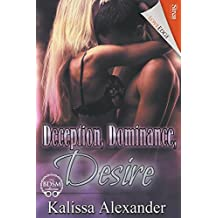 Deception, Dominance, Desire (Siren Publishing Loveedge)