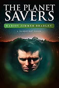 The Planet Savers (Annotated) (Darkover Book 1) by [Bradley, Marion Zimmer, Waters, Elisabeth]