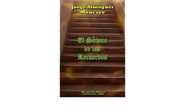Amazon.com: El Sótano de los Recuerdos (Spanish Edition) eBook: Jorge Almaguer Moncayo: Kindle Store