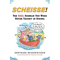 Scheisse: The Real German You Were Never Taught at School