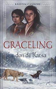 Graceling, Tome 1 : Le don de Kasta par Kristin Cashore
