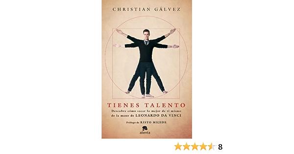 Tienes talento: Descubre cómo sacar lo mejor de ti mismo de la mano de Leonardo da Vinci