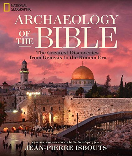 Book Cover: Archaeology of the Bible: The Greatest Discoveries From Genesis to the Roman Era