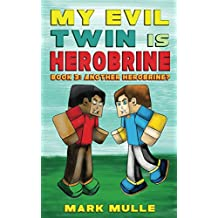 My Evil Twin is Herobrine (Book 3): Another Herobrine? (An Unofficial Minecraft Book for Kids Ages 9-12 (Preteen)