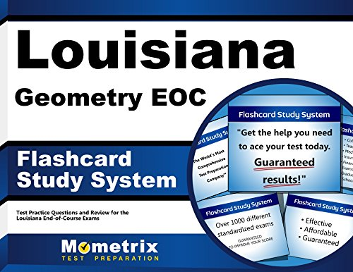 Louisiana Geometry EOC Flashcard Study System: Louisiana EOC Test Practice Questions & Exam Review for the Louisiana End-of-Course Exams (Cards)