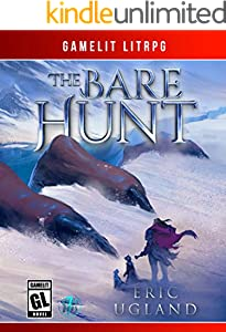 The Bare Hunt: A LitRPG/GameLit Novel (The Good Guys Book 7)