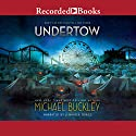 Undertow Audiobook by Michael Buckley Narrated by Jennifer Grace