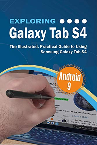 Exploring Galaxy Tab S4: The Illustrated, Practical Guide to using Samsung Galaxy Tab s4 (Exploring Tech Book 5) Doc