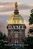 The University of Notre Dame: A History