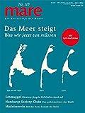 mare - Die Zeitschrift der Meere / No. 118 / Das Meer steigt: Was wir jetzt tun müssen