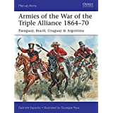 Armies of the War of the Triple Alliance 1864–70: Paraguay, Brazil, Uruguay & Argentina