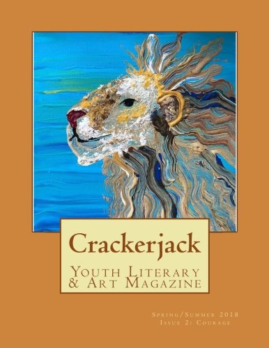"Download Crackerjack Youth Literary & Art Magazine: Issue 2:""Courage pdf epub"