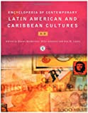 Encyclopedia of Contemporary Latin American and Caribbean Cultures, , 0415229715