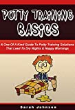 img - for Potty Training Basics: The Ultimate Guide to Potty Training Solutions That Lead to Dry Nights & Happy Mornings (Potty Training, Sleep Disorder, Incontinence, ... Kids, Babies, Bed Wetting, Nighttime) book / textbook / text book