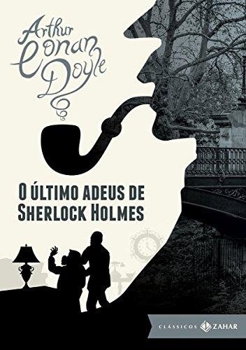 O último adeus de Sherlock Holmes (Clássicos Zahar: Bolso de luxo)