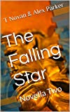 The Falling Star: Novella Two (TFS Book 2)