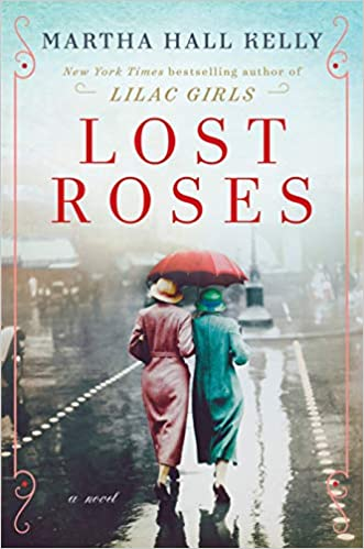 Martha Hall Kelly; Lost Roses; Lilac Girls; WW1 Novel; Woolsey Women; Eliza Ferriday; Caroline Ferriday
