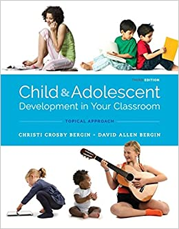 Child and Adolescent Development in Your Classroom, Topical Approach (MindTap Course List)