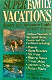 Super Family Vacations, Martha Shirk and Nancy Klepper, 0062731246