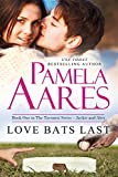Love Bats Last (The Tavonesi Series Book 1)