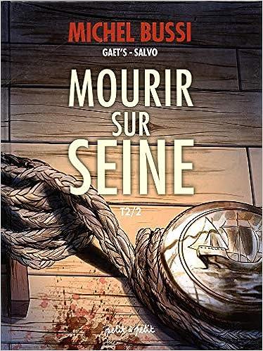 Amazon Fr Mourir Sur Seine Tome 2 Salvo Michel Bussi