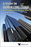 STUDY ON GLOBALIZING CITIES, A: THEORETICAL