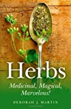Book Cover for Herbs: Medicinal, Magical, Marvelous!