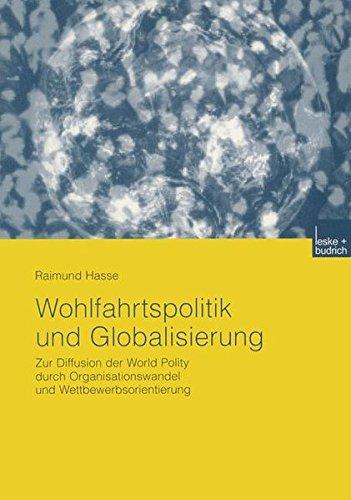 wohlfahrtspolitik-und-globalisierung-zur-diffusion-der-world-polity-durch-organisationswandel-und-wettbewerbsorientierung
