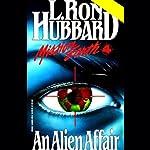 An Alien Affair: Mission Earth, Volume 4 | L. Ron Hubbard