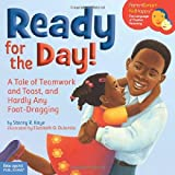 Ready for the Day!: A Tale of Teamwork and Toast, and Hardly Any Foot-Dragging (ParentSmart KidHappy) by Stacey R. Kaye MMR (2008-05-15)