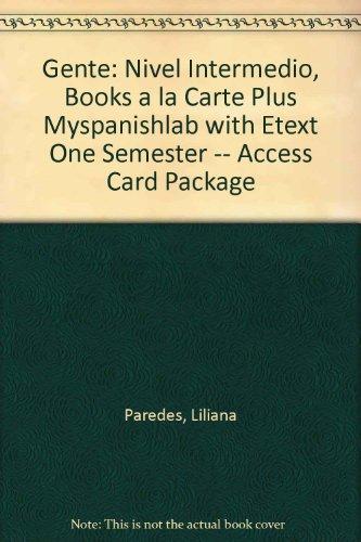 Gente: Nivel intermedio, Books a la Carte Plus MySpanishLab with eText one semester -- Access Card Package