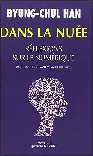 Book Dans la nu??e : R??flexions sur le num??rique by Byung-Chul Han (2015-03-18)