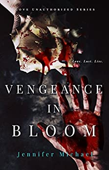 Vengeance in Bloom (The Love Unauthorized Series Book 2) by [Michael, Jennifer]