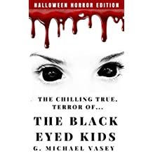 The Chilling, True Terror of the Black-Eyed Kids: A Monster Compilation - Second Edition