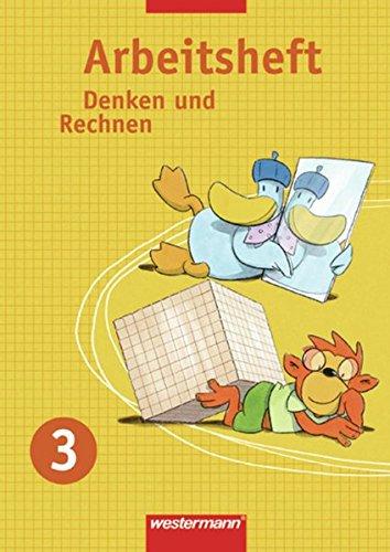 Denken und Rechnen - Ausgabe 2007 für Berlin, Brandenburg, Mecklenburg-Vorpommern, Sachsen, Sachsen-Anhalt und Thüringen: Arbeitsheft 3