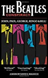 The Beatles' Conspiracy: John, Paul, George, Ringo and Bill. (The World's Greatest Conspiracies) (Volume 1)