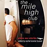 The Mile High Club: Plane Sex Stories | Rachel Kramer Bussel (Editor)